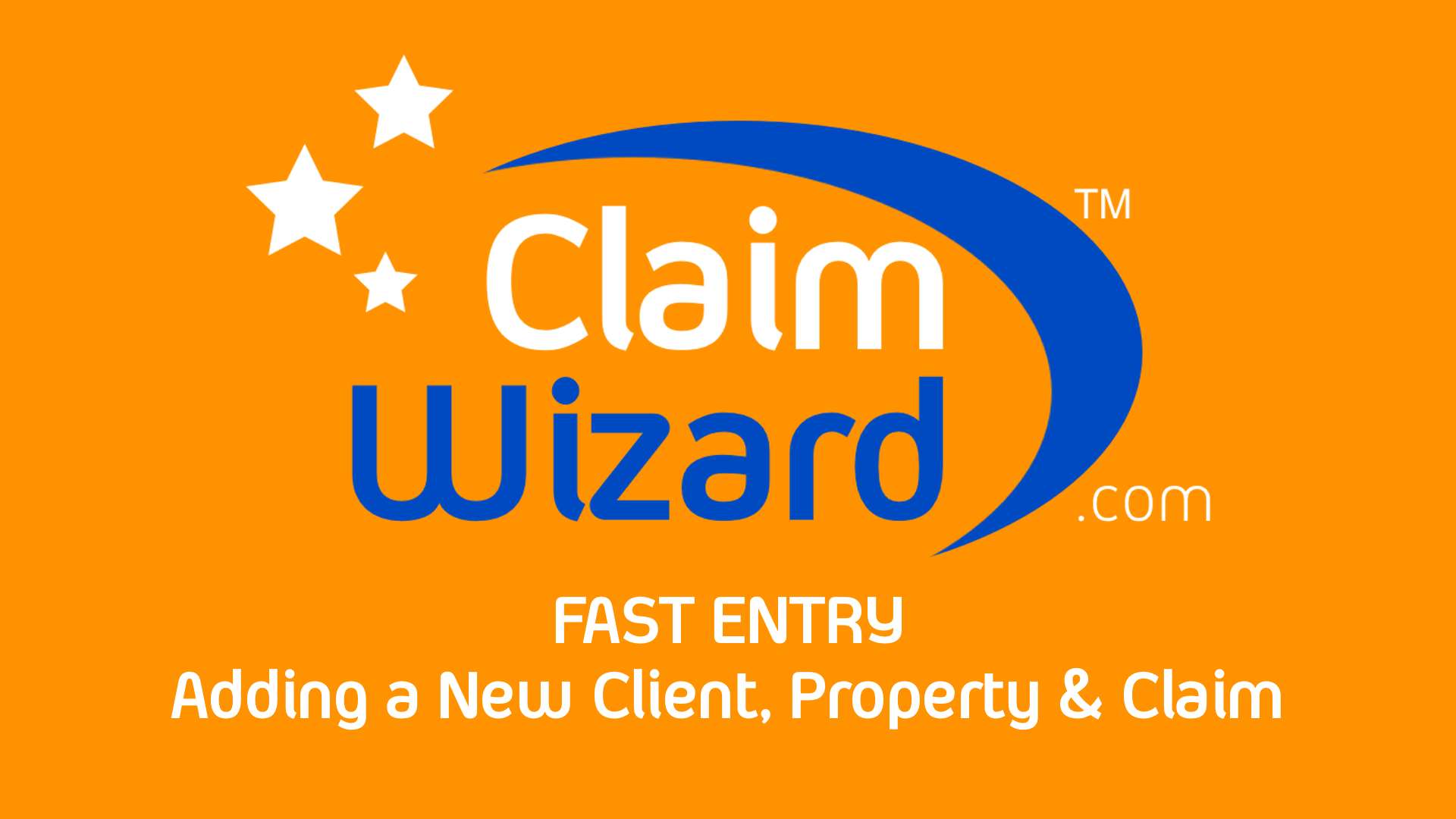 Fast Entry New Client Property & Claim