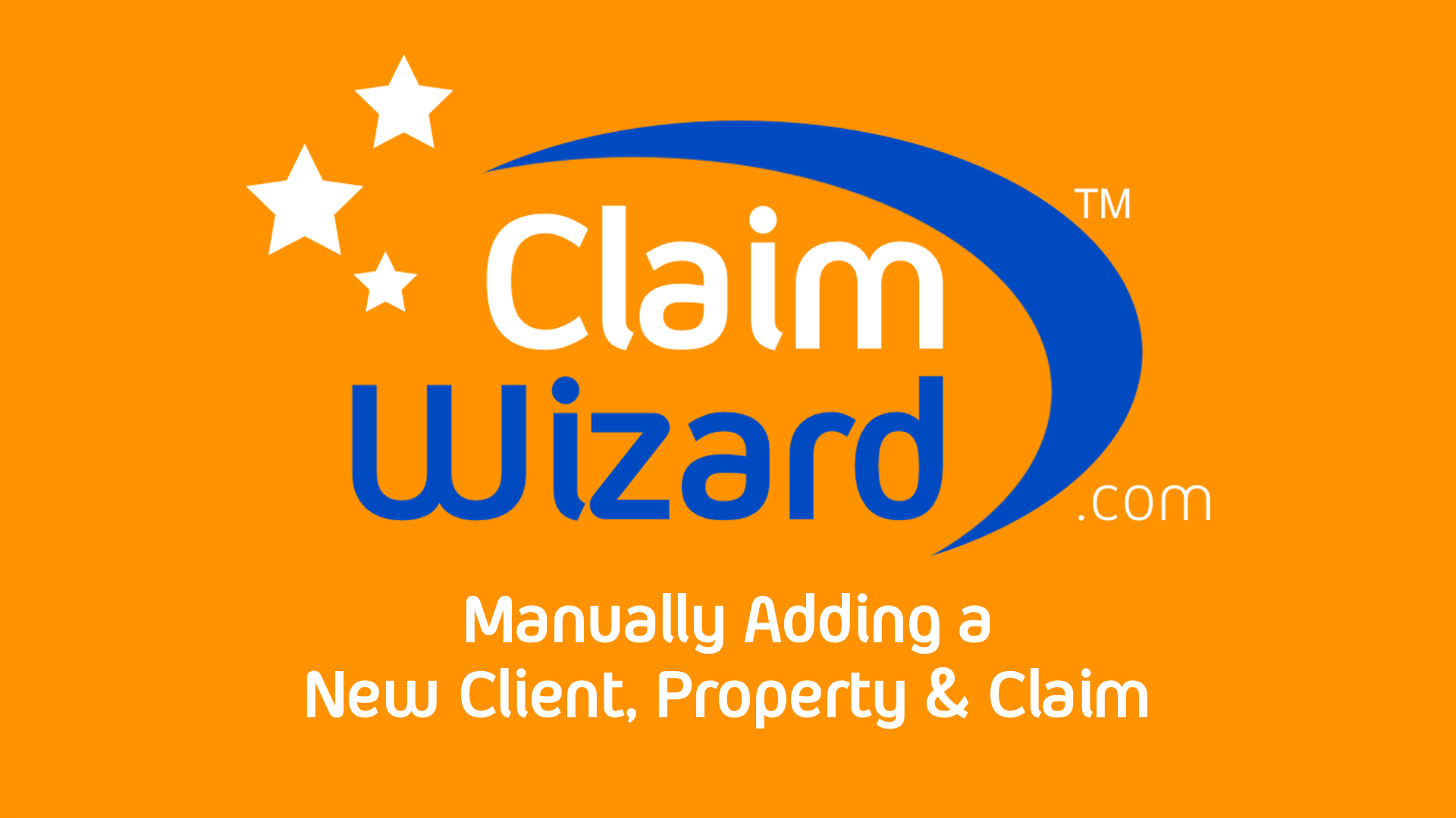 Manually Adding a New Client, Property and Claim